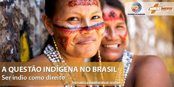 A questão indígena no Brasil – Ser índio como direito