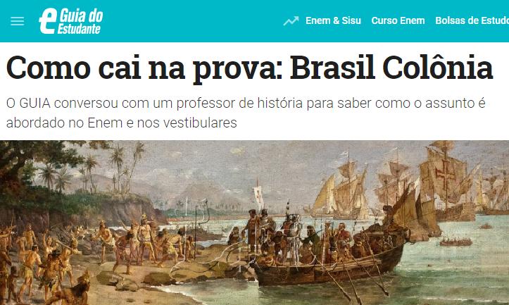 Guia do Estudante – Como cai na prova: Brasil Colônia