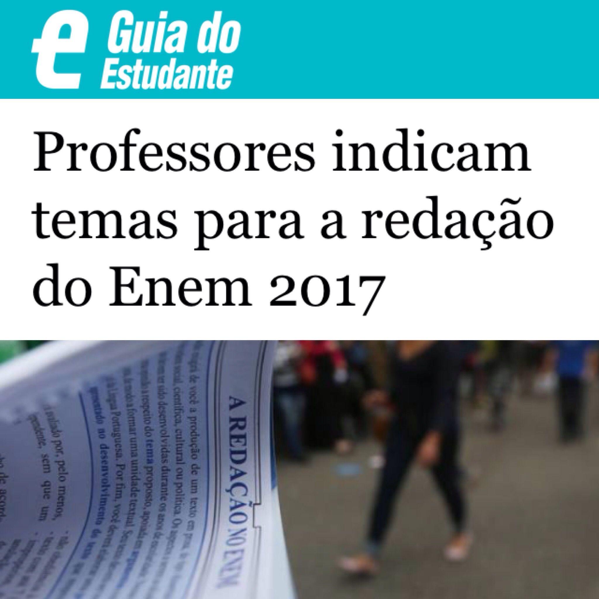 Guia do Estudante – Professores indicam temas para a redação do Enem 2017